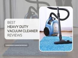Best Heavy Duty Vacuum Cleaners